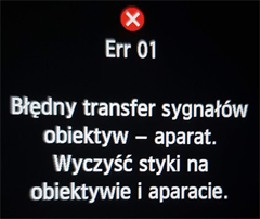 Err 01 Błędny transfer sygnałów obiektyw - aparat. Wyczyść styki na obiektywie i aparacie.